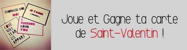 Joue et Gagne la carte de Saint Valentin de ton choix !